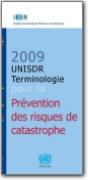 Terminologie pour la Pr�vention des risques de catastrophe fran�ais>anglais - 2009 (FR>EN)