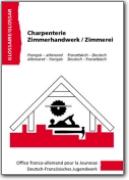Glossaire OFAJ allemand-fran�ais - Charpenterie (DE<->FR)