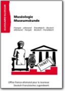 Glossaire OFAJ allemand-fran�ais - Mus�ologie (DE<->FR)