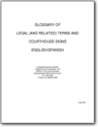 English>Spanish Glossary of Legal Terms and Courthouse Signs - 2009 (EN>ES)