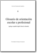 SNL-USC. - Educational and Vocational Guidance Glossary (2000) (GL>ES-EN-FR-DE)