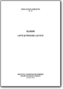 Glossario del latte e dei prodotti lattiero-caseari - 2004 (EN-FR-RO)