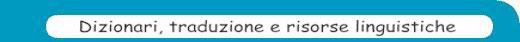 Dizionari, traduzione e risorse linguistiche